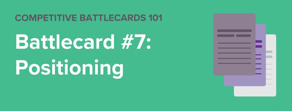 Positioning Battlecard Template - Competitive Battlecard #7
